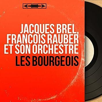 Les bourgeois (Mono Version)