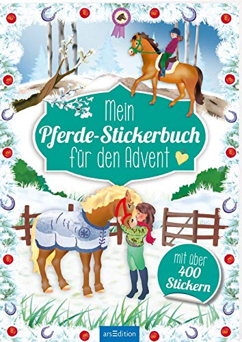 Mein Pferde-Stickerbuch für den Advent: mit über 450 Stickern (Adventskalender)