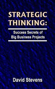 [David Stevens]のStrategic Thinking: success secrets of big business projects (English Edition)