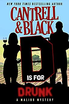 """""""D"""" is for Drunk (Malibu Mystery Book 4) by [Cantrell Black]"""