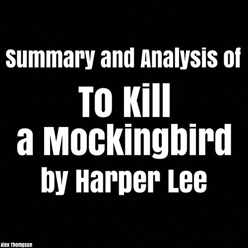 Summary and Analysis of To Kill a Mockingbird by Harper Lee audiobook cover art