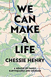 Books Set In New Zealand, We Can Make A Life by Chessie Henry - new zealand books, new zealand novels, new zealand literature, new zealand fiction, new zealand, new zealand authors, new zealand travel, best books set in new zealand, popular new zealand books, new zealand reads, books about new zealand, new zealand reading challenge, new zealand reading list, new zealand history, new zealand travel books, new zealand books to read, novels set in new zealand, books to read about new zealand, oceania books, book challenge, books and travel, travel reading list, reading list, reading challenge, books to read, books around the world, new zealand culture, auckland books, christchurch books, wellington books, nz books