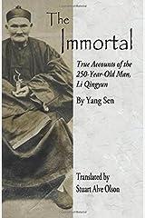 The Immortal: True Accounts of the 250-Year-Old Man, Li Qingyun Paperback