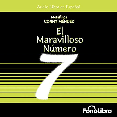 El Maravilloso Numero 7 [The Mystical Number 7]                   By:                                                                                                                                 Conny Mendez                               Narrated by:                                                                                                                                 Isabel Varas                      Length: 1 hr and 47 mins     30 ratings     Overall 4.0
