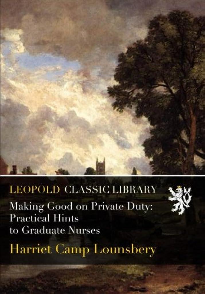 ワンダー不機嫌手伝うMaking Good on Private Duty: Practical Hints to Graduate Nurses
