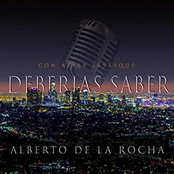 Deberías Saber (feat. Kelly Levesque)