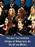 Teodor Currentzis dirige el Réquiem de Verdi en Milán