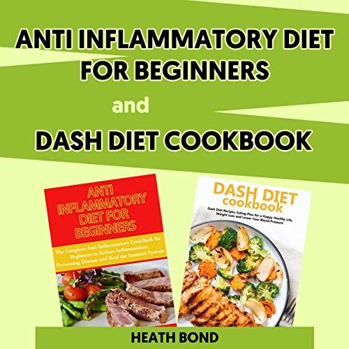 Anti Inflammatory Diet for Beginners and Dash Diet Cookbook Titelbild