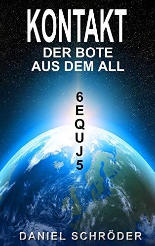 Kontakt: Der Bote aus dem All (Science Fiction) (German Edition)