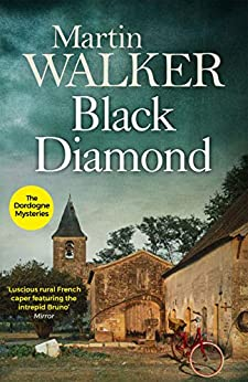 Black Diamond: The Dordogne Mysteries 3 by [Martin Walker]