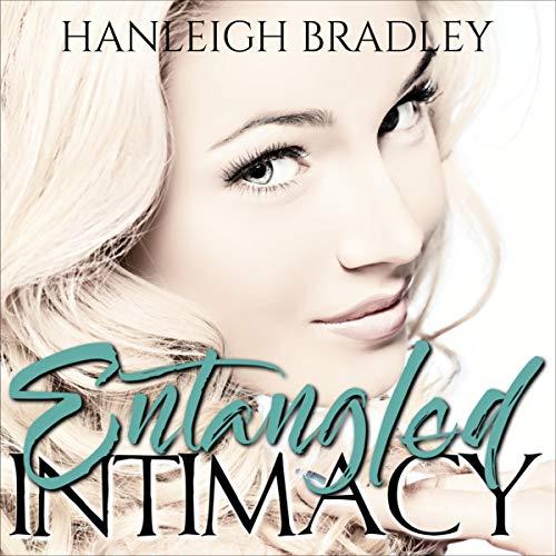 Entangled Intimacy Audiobook By Hanleigh Bradley cover art