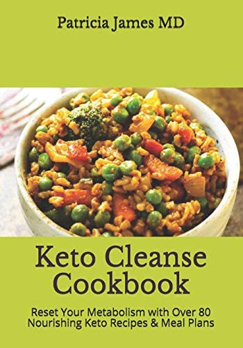 Keto Cleanse Cookbook Reset Your Metabolism with Over 80 Nourishing Keto Recipes Meal Plans product image