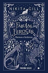 Fábulas feroces: Poemas e historias par Nikita Gill
