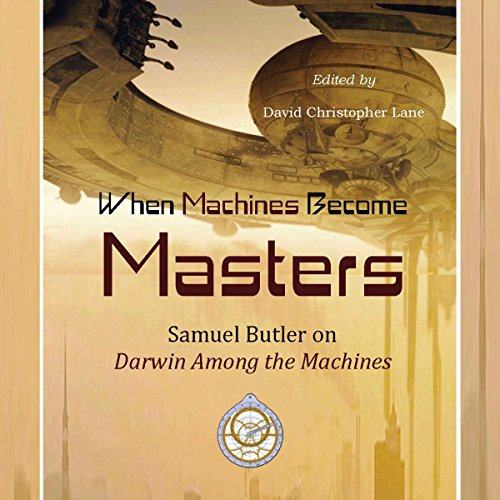 When Machines Become Masters Audiobook By David Christopher Lane cover art