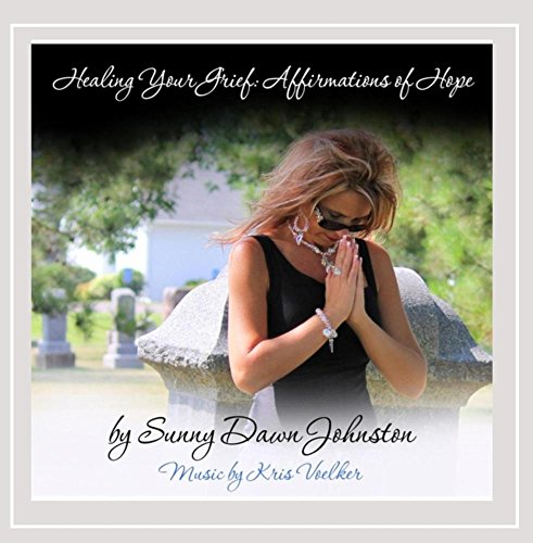 Healing Your Grief: Affirmations of Hope
