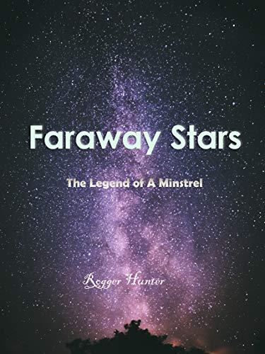 Faraway Stars: The Legend of A Minstrel (English Edition)