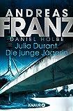 Julia Durant. Die junge Jägerin: Kriminalroman (Julia Durant ermittelt 21)