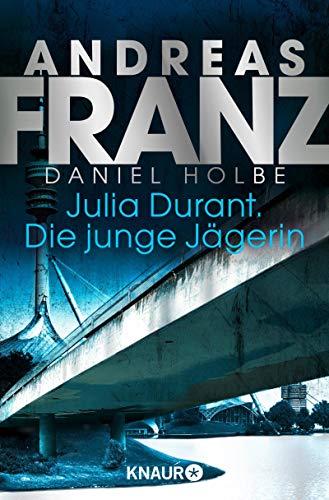 Julia Durant. Die junge Jägerin: Kriminalroman