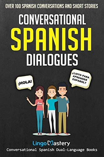 Conversational Spanish Dialogues Over 100 Spanish Conversations and Short Stories Conversational product image