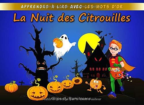 La Nuit des Citrouilles: Une histoire d'Halloween (Apprendre à lire avec les Mots d'Or, Band 2)