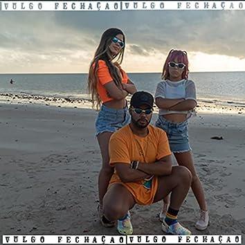 Vulgo Fechação (feat. Kamylinha Santos & Sofia)
