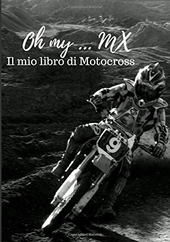 Oh my ... MX Il mio libro di Motocross: Per l'allenamento di motocross, regalo, formato medium 7 x 10 po