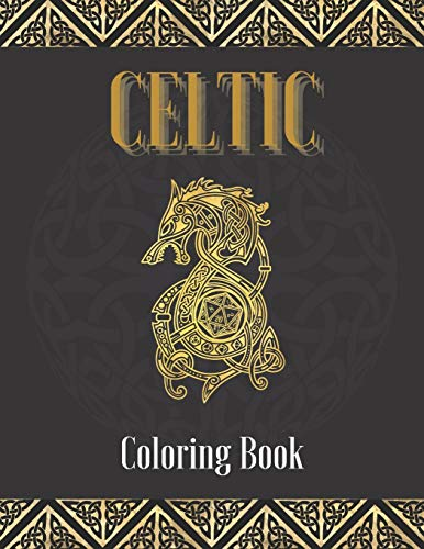Celtic Coloring Book: Myth Symbols Designs For Adults Stress Relieving
