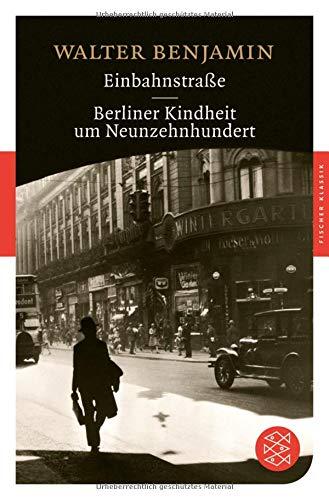 Einbahnstraße / Berliner Kindheit um Neunzehnhundert (Fischer Klassik)