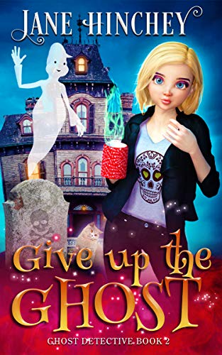 Give up the Ghost: A Paranormal Cozy Mystery Romance (Ghost Detective Book 2)