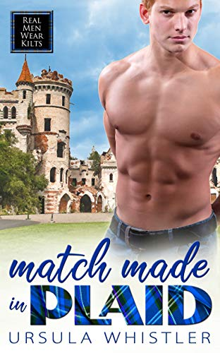 Match Made in Plaid (Real Men Wear Kilts Book 0) (English Edition)