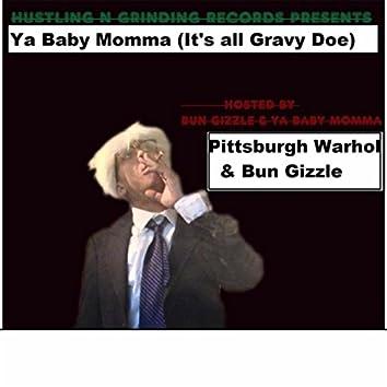 Ya Baby Momma  (Its All Gravy Doe)
