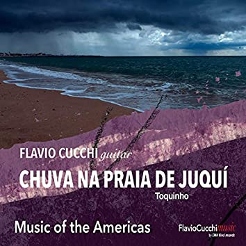 Music of the Americas - Chuva na Praia de Juquí