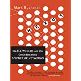 Nexus: Small Worlds and the Groundbreaking Theory of Networks (English Edition)