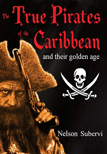 The True Pirates of the Caribbean: And its Golden Age (English Edition)