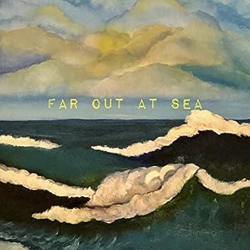 Far Out at Sea
