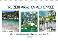 Freizeitparadies Achensee - Genuss-Erlebnisse auf,ueber und um den See (Wandkalender 2022 DIN A3 quer): Freizeittipps fuer die Region Achensee (Geburtstagskalender, 14 Seiten )