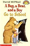 A Bug, a Bear, and a Boy Go to School (HELLO READER LEVEL 1)