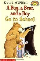 A Bug, a Bear, and a Boy Go to School (HELLO READER LEVEL 1)