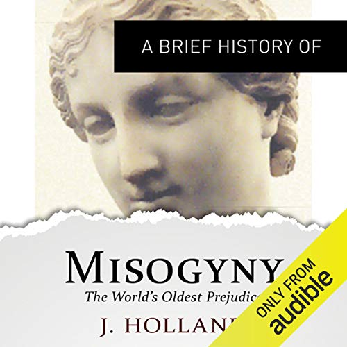 『A Brief History of Misogyny: the World's Oldest Prejudice』のカバーアート