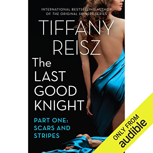 The Last Good Knight Part I: Scars and Stripes                   By:                                                                                                                                 Tiffany Reisz                               Narrated by:                                                                                                                                 Cindy Harden                      Length: 1 hr and 2 mins     39 ratings     Overall 4.5