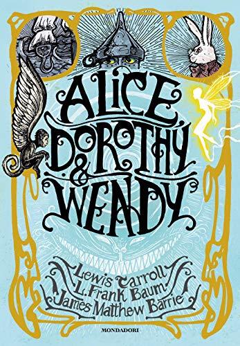 Alice, Dorothy & Wendy