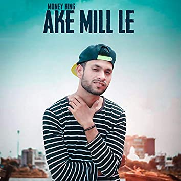 Ake Mill Le (feat. Money King)