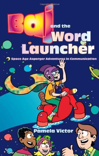 Baj and the Word Launcher: Space Age Asperger Adventures in Communication (English Edition)