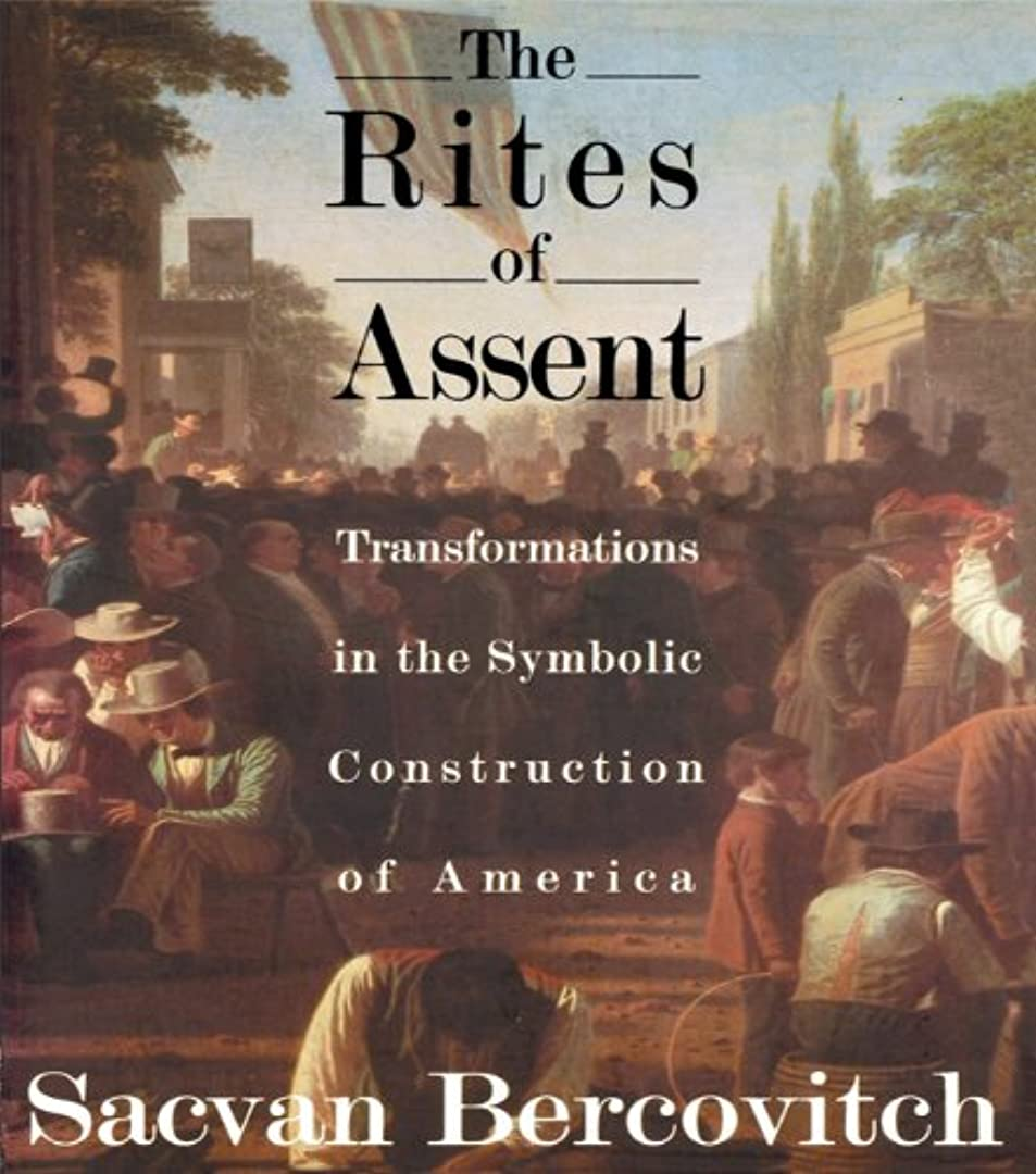 ペリスコープ半導体悪用The Rites of Assent: Transformations in the Symbolic Construction of America (English Edition)