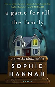 A Game for All the Family: A Novel by [Sophie Hannah]
