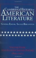 The Cambridge History of American Literature: Volume 4, Nineteenth-Century Poetry 1800–1910