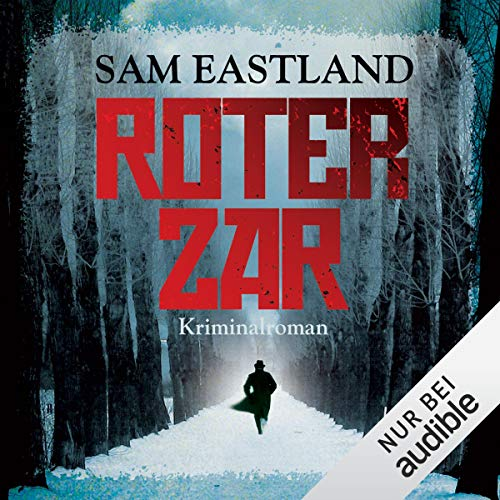 Roter Zar     Inspektor Pekkala 1              By:                                                                                                                                 Sam Eastland                               Narrated by:                                                                                                                                 Olaf Pessler                      Length: 9 hrs and 38 mins     1 rating     Overall 4.0