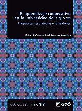 El aprendizaje cooperativo en la universidad del siglo XXI. Propuestas, estrategias y reflexiones (Análisis y Estudios / E...