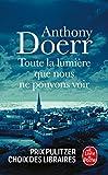 Toute la lumière que nous ne pouvons voir (Littérature) (French Edition)
