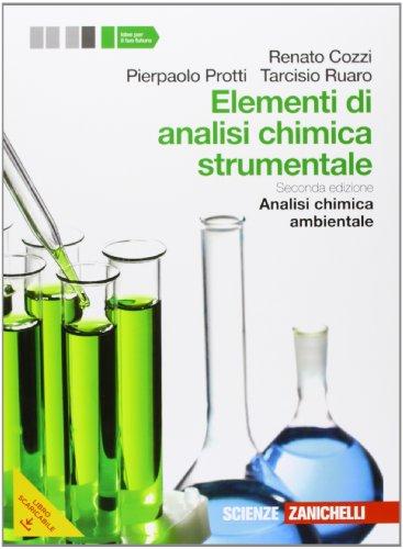Elementi di analisi chimica strumentale. Analisi chimica ambientale. Per le Scuole superiori